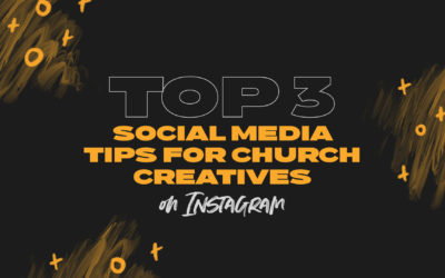 Top 3 Social Media Tips for Church Creatives on Instagram