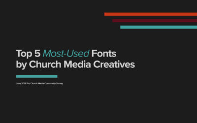 Top 5 Fonts Used By Church Media Creatives