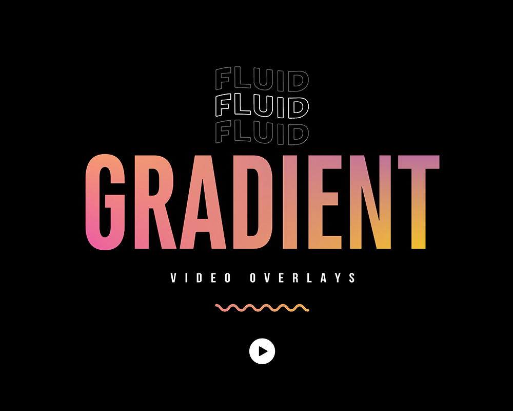 Fluid Gradient Video Overlays