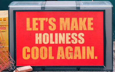 Let's Make Holiness Cool Again