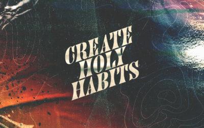 Create Holy Habits