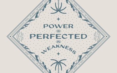 Power is Perfected in Weakness